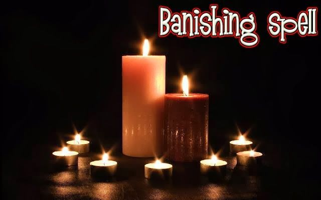 MAGICAL BANISHING SPELL THAT WORKS