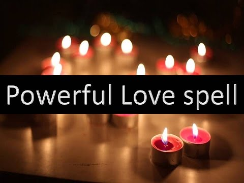 POWERFUL LOVE SPELL THAT WORKS